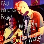 Paul Poulton Project Wade in the Water