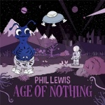 Phil Lewis Age of Nothing