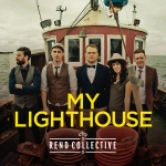 Rend Collective My Lighthouse