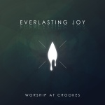 Worship at Crookes Everlasting Joy