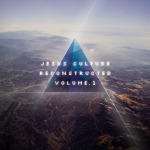 Jesus Culture - Reconstructed Vol 1