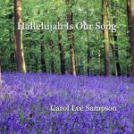 Carol Lee Sampson Hallelujah is Our Song