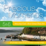 PRECIOUS MOMENTS 5&6 Amazing God How Great Thou Art