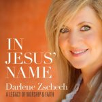 Darlene Zschech In Jesus Name - A Legacy of Worship & Faith