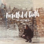 Tim Hughes Pocketful of Faith
