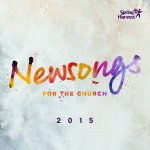 Spring Harvest Newsongs for the Church 2015
