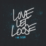 I Am Future Love Let Loose