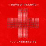 Audio Adrenaline Sound of the Saints