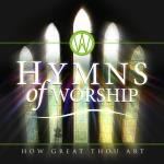 HYMNS OF WORSHIP How Great Thou Art