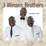 3 WINANS BROTHERS Foreign Land.