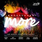 SPRING HARVEST Immeasurably More