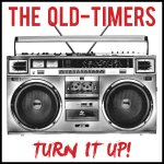 THE OLD-TIMERS Turn It Up!