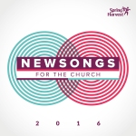 SPRING HARVEST New Songs For the Church 2016