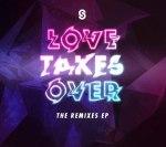 SOUL SURVIVOR Love Takes Over - The Remixes EP