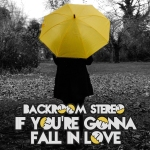 backroom-stereo-if-youre-gonna-fall-in-love