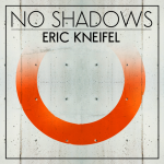 eric-kneifel-no-shadows