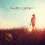 casting-crowns-the-very-next-thing