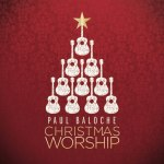 paul-baloche-christmas-worship-vol-1