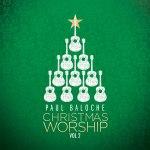 paul-baloche-christmas-worship-vol-2