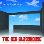 in-the-beginning-the-big-glasshouse