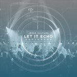 jesus-culture-let-it-echo-unplugged