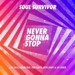 soul-survivor-never-gonna-stop-live