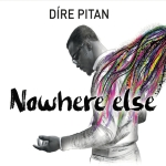 DIRE PITAN Nowhere Else