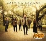 casting crowns gloriousdayhymnsoffaith